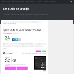 Spike. Outil de veille actu et médias – Les outils de la veille