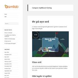 Spillbasert læring – Gamilab Blog