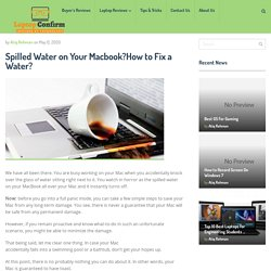 Spilled Water on Your Macbook?How to Fix a Water?