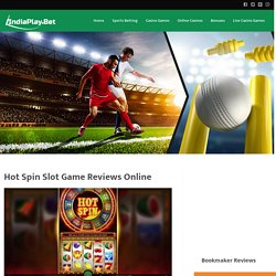 Play Online Hot Spin For Real Money