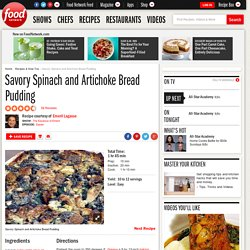Savory Spinach and Artichoke Bread Pudding Recipe : Emeril Lagasse