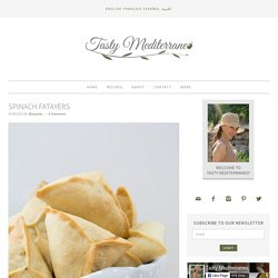 Les meilleurs Fatayers aux épinards maison – Tasty Mediterraneo