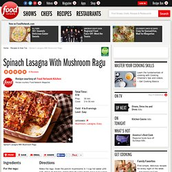 Spinach Lasagna With Mushroom Ragu Recipe