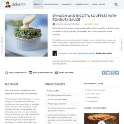 Spinach and Ricotta Souffles with Fonduta Sauce