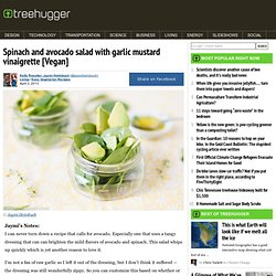 Weekday Vegetarian: Spinach and Avocado Salad with Garlic Mustard Vinaigrette