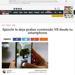 Spincle te deja grabar contenido VR desde tu smartphone