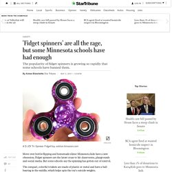 'Fidget spinners' are all the rage, but some Minnesota schools have had enough