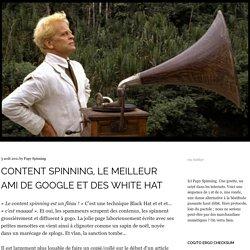 Content spinning, le meilleur ami de Google et des White Hat - Thomas Gibertie