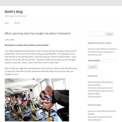 What spinning class has taught me about motivation