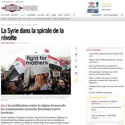 La Syrie dans la spirale de la révolte