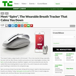 "Meet ""Spire"", The Wearable Breath Tracker That Calms You Down"