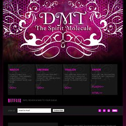 ..:: DMT - THE SPIRIT MOLECULE | DOCUMENTARY ::..