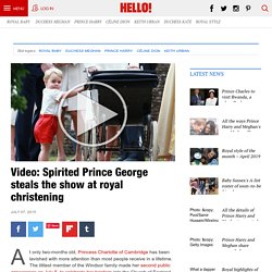 Video: Spirited Prince George steals the show at royal christening