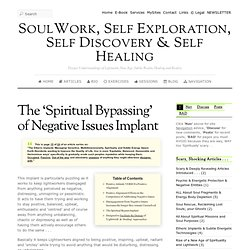 The 'Spiritual Bypassing' of Negative Issues Implant