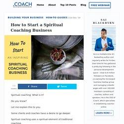 How To Start A Spiritual Coaching Business - .Coach Blog