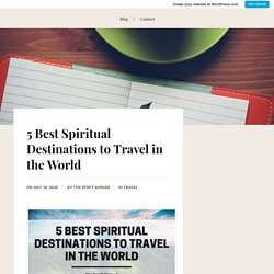 5 Best Spiritual Destinations to Travel in the World
