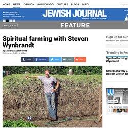 Spiritual farming with Steven Wynbrandt