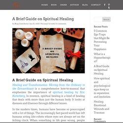 A Brief Guide on Spiritual Healing - Eric Alsterberg