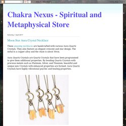 Chakra Nexus - Spiritual and Metaphysical Store: Moon Star Aura Crystal Necklace