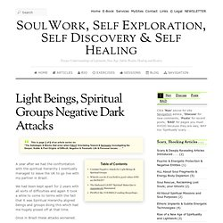 Light Beings, Spiritual Groups Negative Dark Attacks