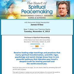 The Heart of Spiritual Peacemaking with James O'Dea