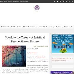 Speak to the Trees – A Spiritual Perspectiveon Nature