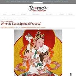 When Is Sex a Spiritual Practice?