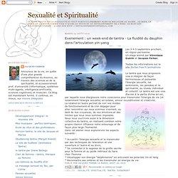 Sexualité et Spiritualité: Evenement : un week-end de tantra - La fluidité du dauphin dans l'articulation yin-yang