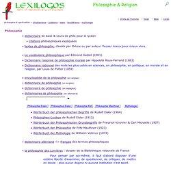 Philosophie, religion, spiritualité : dictionnaire, documents en ligne LEXILOGOS