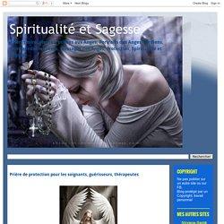 Spiritualité et Sagesse: Prière de protection pour les soignants, guérisseurs, thérapeutes
