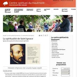 La spiritualité de Saint Ignace — Centre spirituel du Hautmont