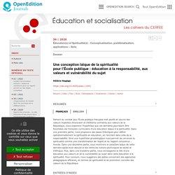 Une conception laïque de la spiritualitépour l'École publique: éducation à la responsabilité, aux valeurs et vulnérabilité du sujet