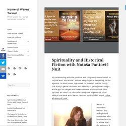Spirituality and Historical Fiction with Nataša Pantović Nuit – Home of Wayne Turmel