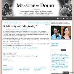 "Spirituality and ""skeptuality"" « Measure of Doubt"