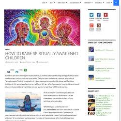 How To Raise Spiritually Awakened Children