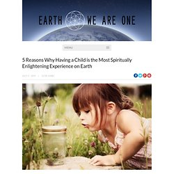 5 Reasons Why Having a Child is the Most Spiritually Enlightening Experience on Earth