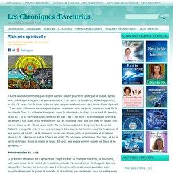 Alchimie spirituelle Les Chroniques d'Arcturius