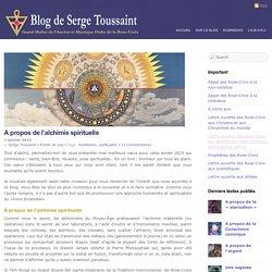 L'Alchimie spirituelle, point de vue d'un rosicrucien