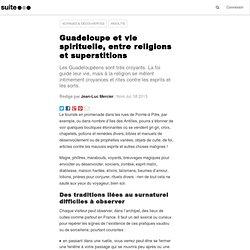 Guadeloupe et vie spirituelle, entre religions et superstitions