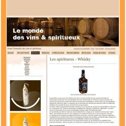 Les spiritueux - Whisky : Le monde des vins et spiritueux