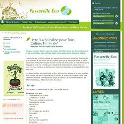 """Livre """"LaSpirulinepourTous, CultureFamiliale"""" - De Gilles Planchon et Charito Fuentes - Revue & Livres"""