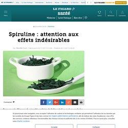 Spiruline : attention aux effets indésirables