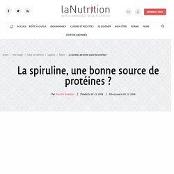 La spiruline, une bonne source de protéines