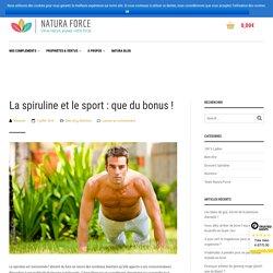 La spiruline et le sport : que du bonus !