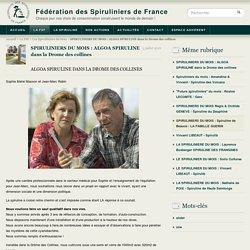 SPIRULINIERS DU MOIS : ALGOA SPIRULINE dans la Drome des collines - Fédération des Spiruliniers de France