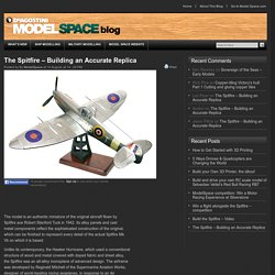 The Spitfire – Building an Accurate Replica