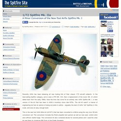 1/72 Spitfire Mk. IIa – A Minor Conversion of the New-Tool Airfix Spitfire Mk. I — Scale Modelling