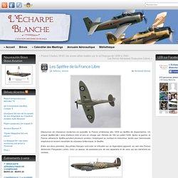 Les Spitfire de la France Libre » L'Echarpe Blanche