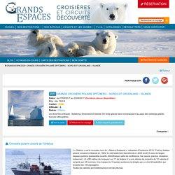 Voyage Spitzberg - voyage Islande - voyage Groenland - Grands Espaces