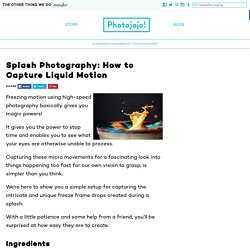 Splash Photography: How to Capture Liquid Motion